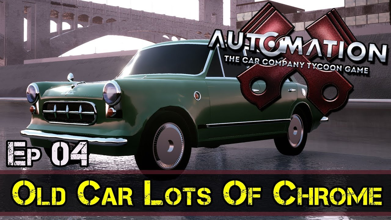 Old Car Lots Of Chrome :: Automation Game :: E4 :: Z One N Only ...