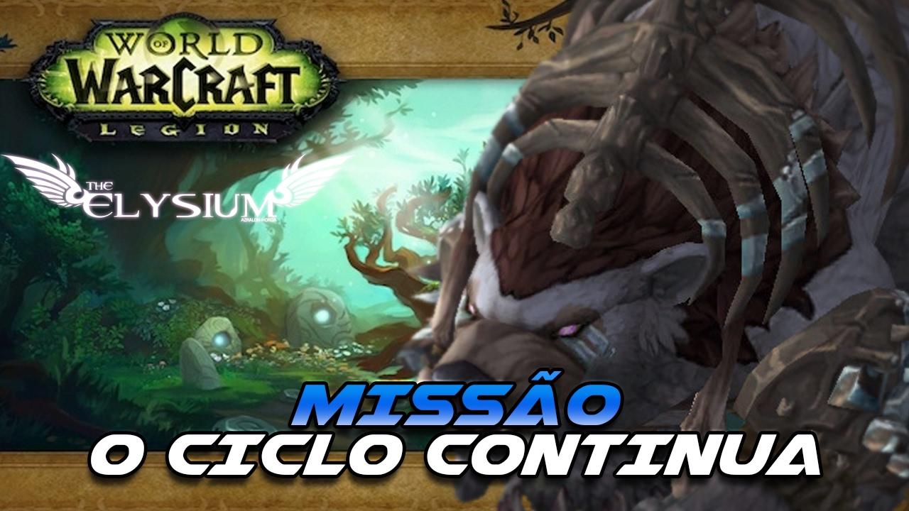 World Of Warcraft Legion Missão O Ciclo Continua Youtube