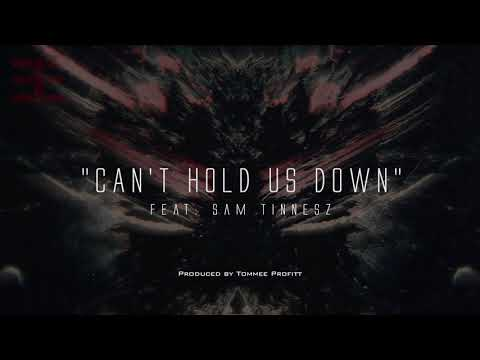 """""""Can't Hold Us Down"""" (feat. Sam Tinnesz) // Produced by Tommee Profitt"""