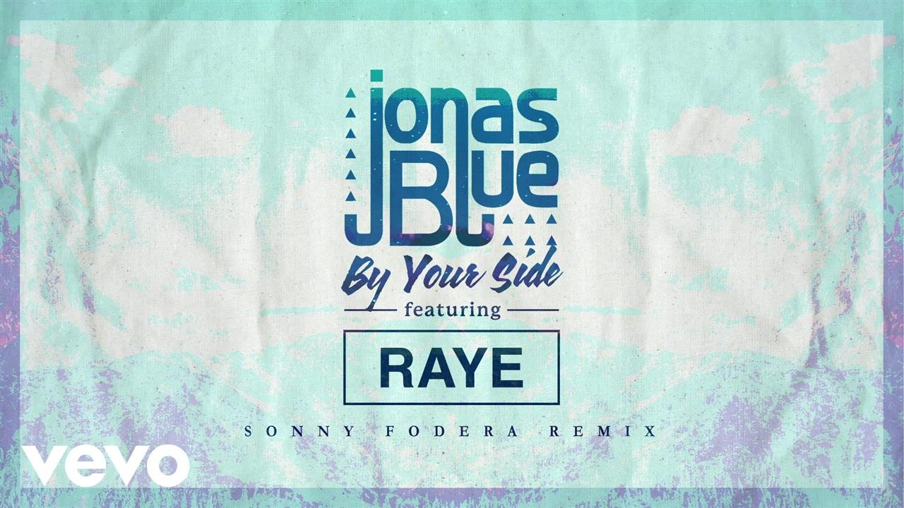 Jonas Blue - By Your Side (Sonny Fodera Remix) ft. RAYE