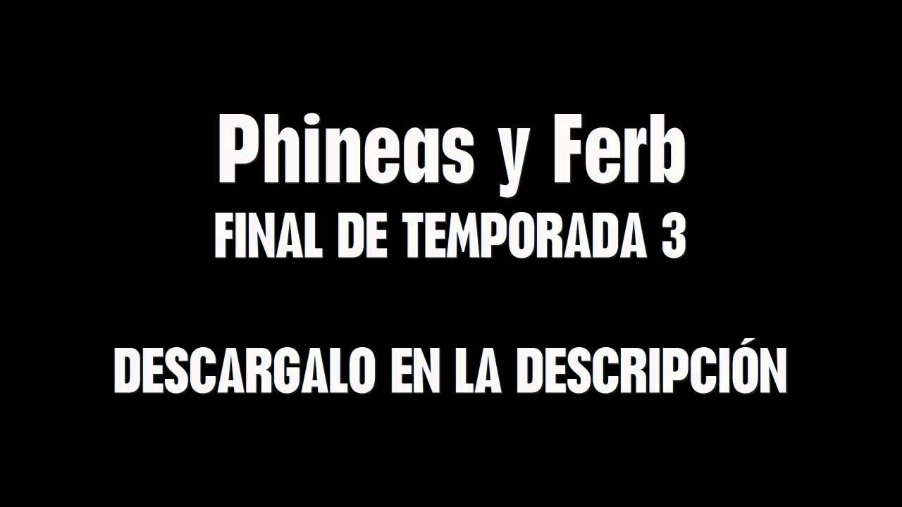 Phineas y Ferb Últimos capítulos de la Temporada 3 Español latino YouTube