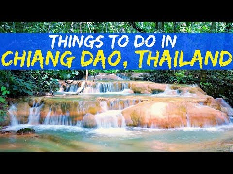 THINGS TO DO IN CHIANG DAO, THAILAND