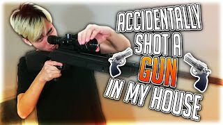 ACCIDENTALLY SHOT A GUN IN MY HOUSE