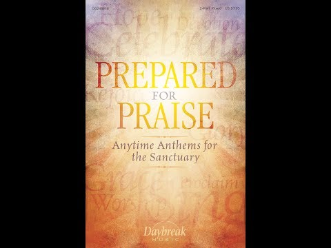 PREPARED FOR PRAISE - Anytime Anthems for the Sanctuary (2-Part Mixed)