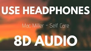 Mac Miller - Self Care (8D AUDIO)