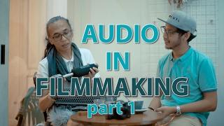 Tutorial Audio Filmmaking ft. Benny Kadarhariarto part1