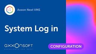 System Log in Axxon Next VMS