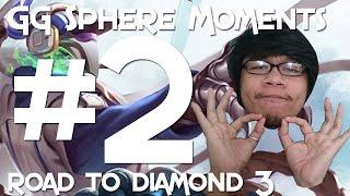 GG Sphere LoL PH Moments #2 - Road to Diamond III