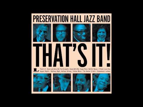 That's It - Preservation Hall Jazz Band