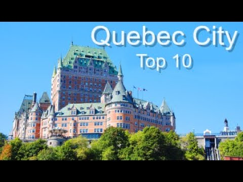 Quebec city top ten things to do youtube for Quebec city places to visit