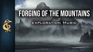 🎵 Epic Fantasy Music - The Forging Of The Mountains