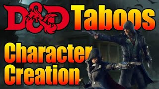 Character Creation Taboos in DD and RPGS Dungeons and Dragons Discussions