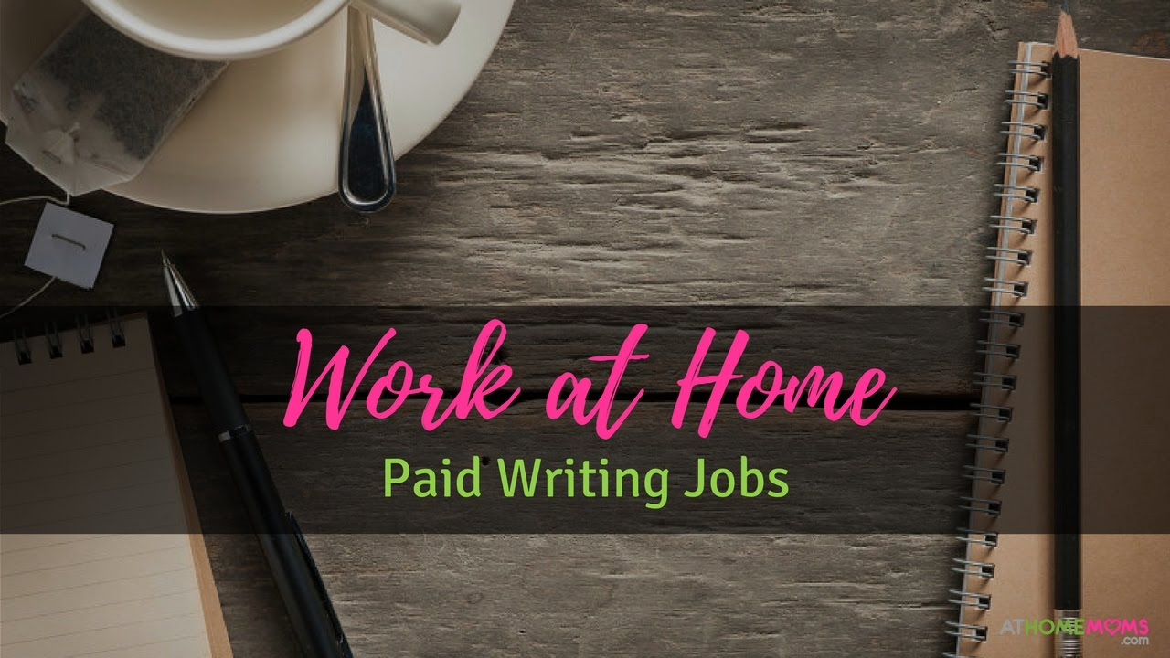 paid writing jobs for moms work at