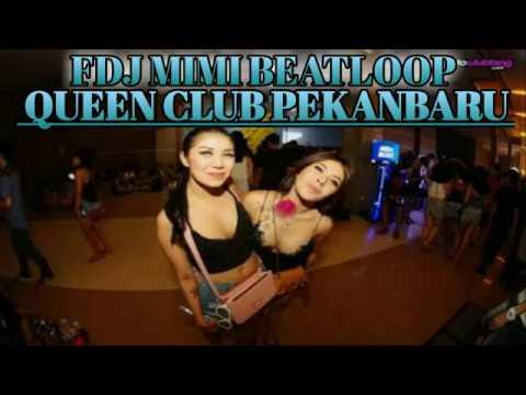 DJ MIMI 22 JULI 2018 QUEEN CLUB PEKANBARU