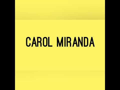 10 Fatos Sobre Carol Miranda.