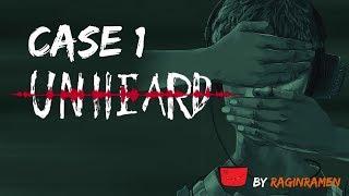 UNHEARD [CASE 1] - You've Been Framed