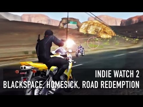 Indie Watch 2 - Blackspace, Homesick, Road Redemption