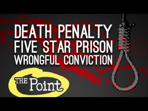 Death Penalty, Luxury Prisons, & False Convictions (The Point)