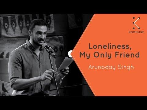 Loneliness, My Only Friend - Arunoday Singh | Spoken Fest 2017