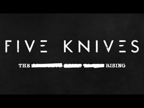 Five Knives - The Rising (Audio)