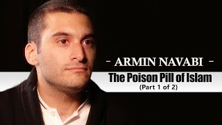 Armin Navabi: The Poison Pill of Islam (Part 1 of 2)