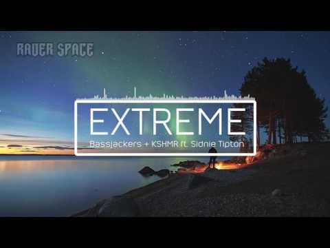 [Lyric+Vietsub]Bassjackers & KSHMR ft. Sidnie Tipton - Extreme [Rave Space]