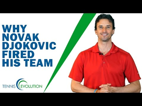 Why Novak Djokovic Fired His Team - Tennis Evolution Analysis