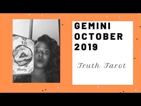 Gemini Oct. 2019~DON'T WORRY YOUR EMOTIONAL & MATERIAL NEEDS WILL BE MET