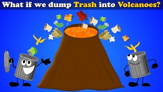 What if we Dump Trash into Volcanoes? | #aumsum