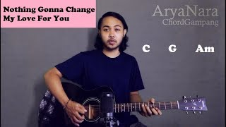 Chord Gampang (Nothing Gonna Change My Love For You) By Arya Nara (Tutorial Gitar) Untuk Pemula