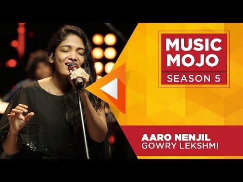 Aaro Nenjil - Gowry Lekshmi - Music Mojo Season 5 - KappaTV