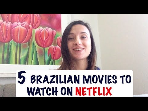 5 Brazilian Movies to Watch on Netflix