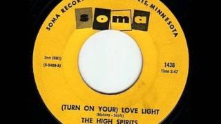 High spirits (turn on your) love light