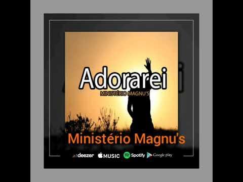 Ministério Magnu's– Adorarei