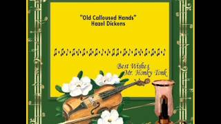 Old Calloused Hands Hazel Dickens