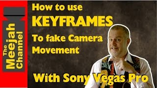 How to use KEYFRAMES in Sony Vegas- Fake camera movement