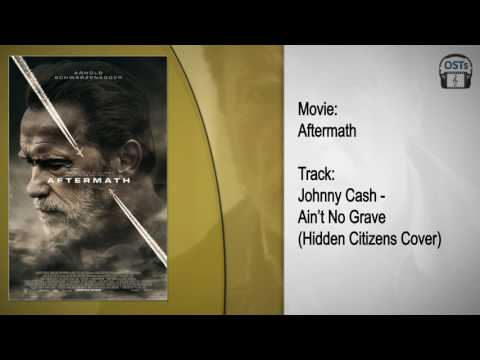 Aftermath | Soundtrack | Johnny Cash - Ain't No Grave (Hidden Citizens Cover)