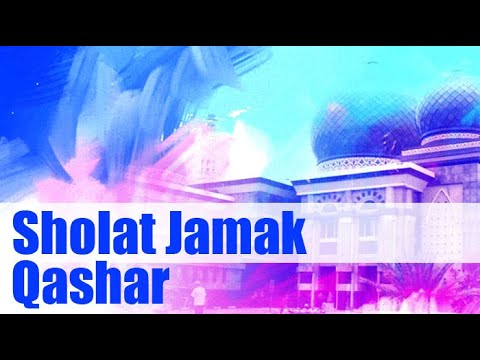 Tata Cara Sholat Jamak dan Qashar - YouTube