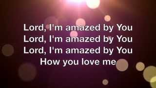 Amazed - Phillips Craig & Dean (Lyric Video)
