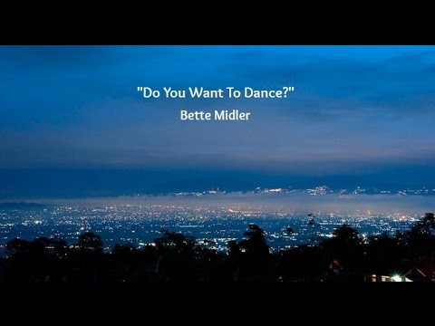 Do You Want To Dance? (Lyrics) - Bette Midler