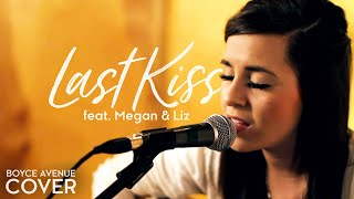 Taylor Swift - Last Kiss (Boyce Avenue feat. Megan & Liz acoustic cover) on Apple & Spotify
