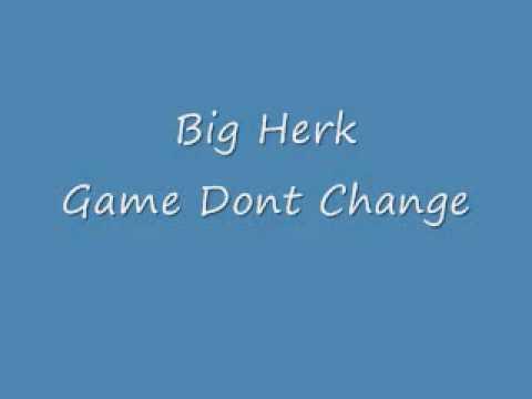 big herk game dont change