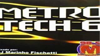 Metro Tech Vol. 6 (Mixado Por DJ Marinho Fischetti) [2000]
