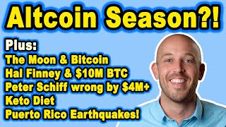 🔵 Alt Season!? Bull Market Baby Steps! Puerto Rico Earthquakes. Peter Schiff Wrong by $4M +Keto Diet
