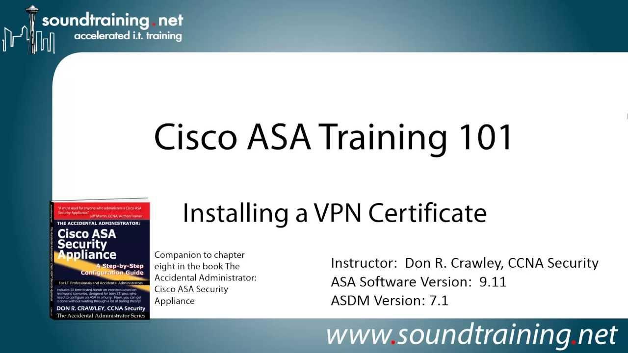 How to Install an ASA VPN (SSL) Certificate: Cisco ASA Training 101