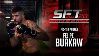 FELIPE BUAKAW SFTMMA20 | FIGHTER PROFILE