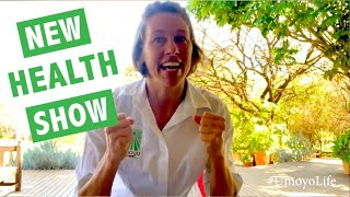 New Natural Health Show - #UmoyoLife