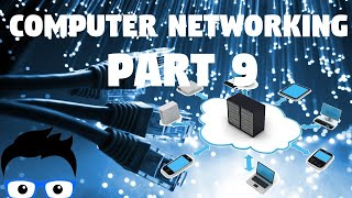 Computer Networking - Part 9 2019 (Network+ Full Course)