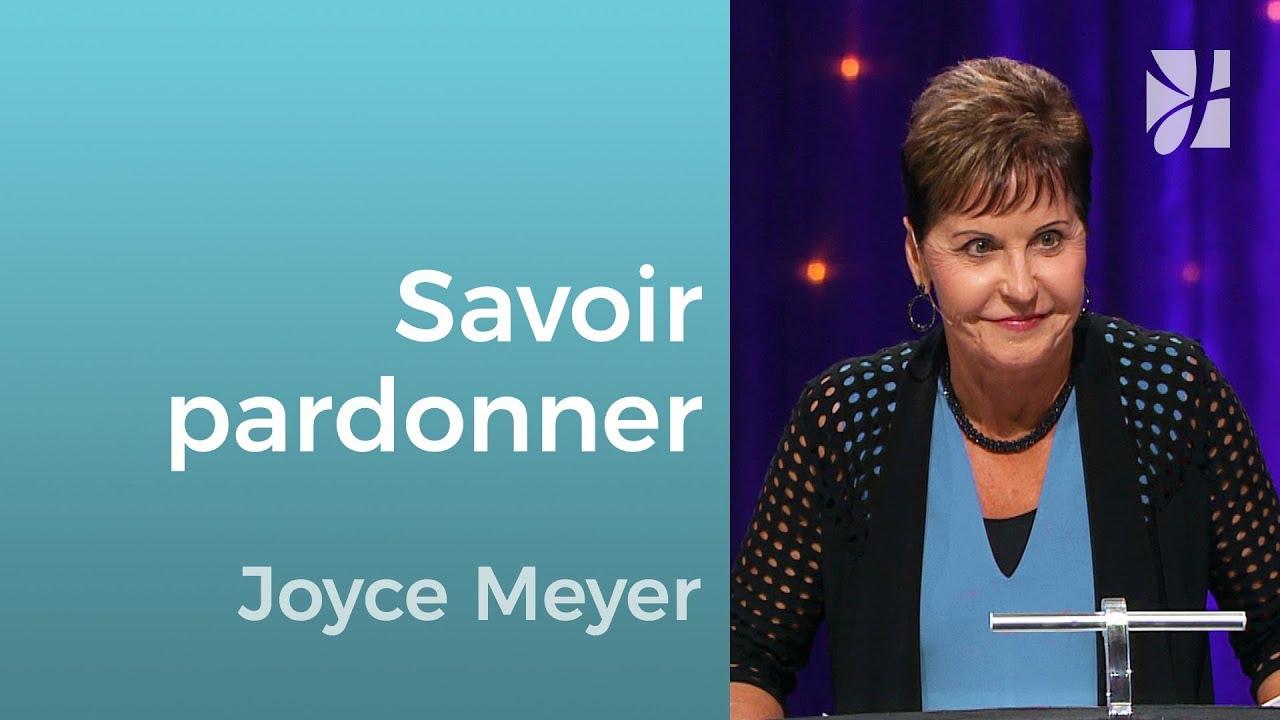Comment faire pour pardonner ? - Joyce Meyer - Grandir avec Dieu