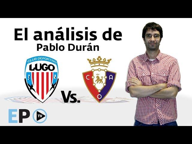 Pablo Durán analiza el partido de este domingo entre el Lugo y el Osasuna